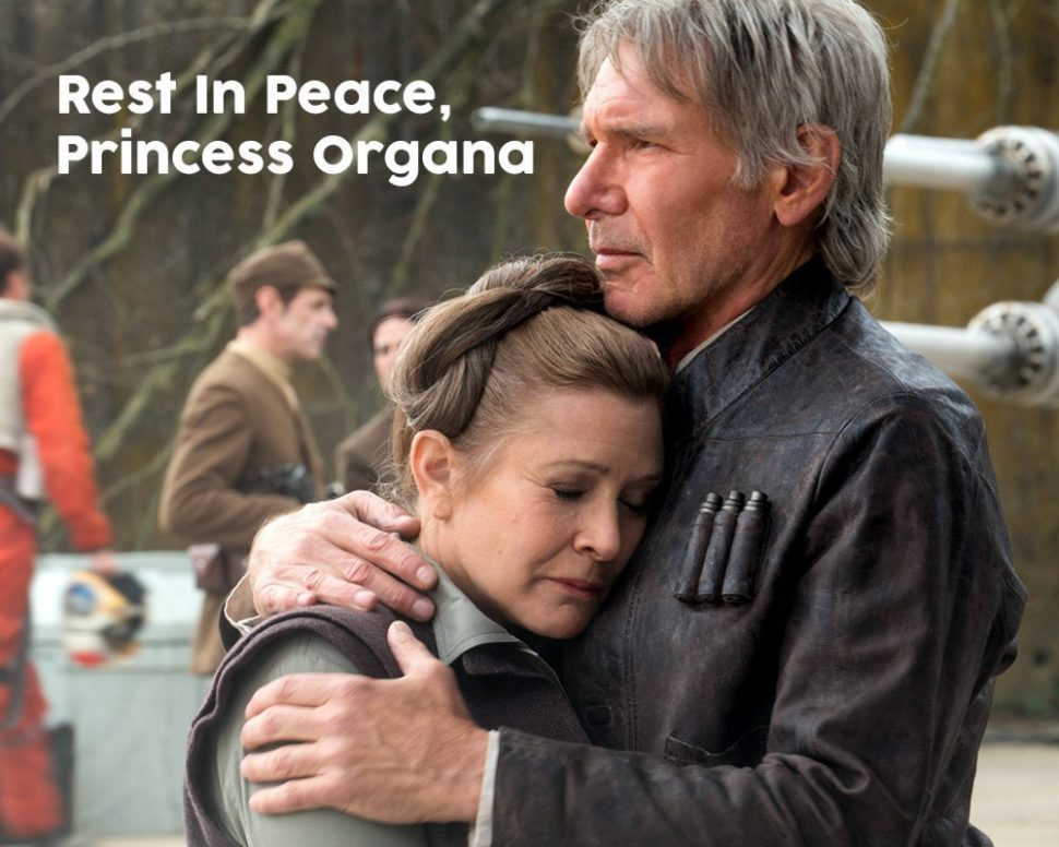 Rest In Peace, Princess Organa
